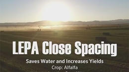 Interview: LEPA Close Spacing Saves Water & Increases Yields on Alfalfa in Nevada