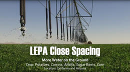 Interview: More Water on the Ground with LEPA Close Spacing
